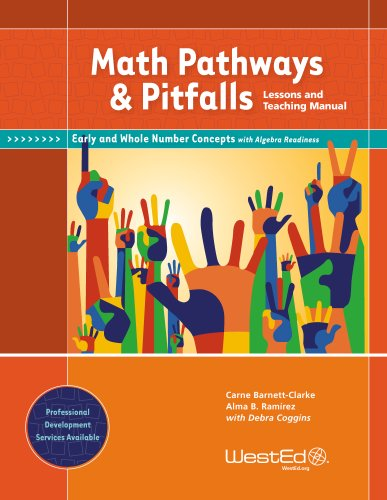 Math Pathways & Pitfalls Early and Whole Number Concepts With Algebra Readiness: Lessons and Teaching Manual Grade K