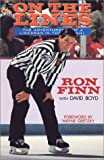img - for By Ron Finn On The Lines: The Adventures of a Linesman in the National Hockey League [Paperback] book / textbook / text book