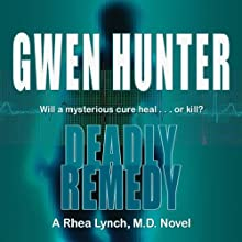 Deadly Remedy: Rhea Lynch, M.D., Book 3 Audiobook by Gwen Hunter Narrated by Carol Hendrickson