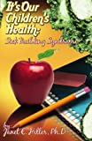 img - for It's Our Children's Health: Sick Building Syndrome book / textbook / text book
