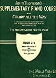 img - for John Thompson's Supplementary Piano Course with Melody All the Way Book 2-b book / textbook / text book