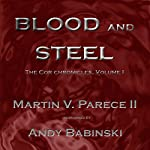 Blood and Steel: The Cor Chronicles | Martin Parece