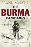 The Burma Campaign: Disaster into Triumph 1942-45 (0099551780) by McLynn, Frank