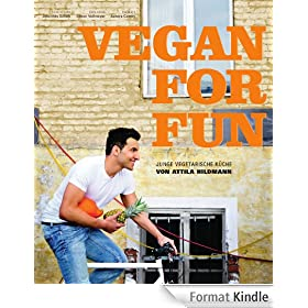 Vegan for Fun: Junge vegetarische K�che (German Edition)
