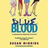 Blue Blood: A Debutante Dropout Mystery, Book 1