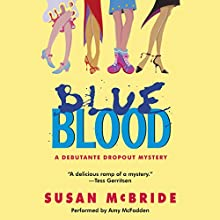 Blue Blood: A Debutante Dropout Mystery, Book 1 (       UNABRIDGED) by Susan McBride Narrated by Amy McFadden