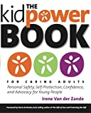 img - for The Kidpower Book for Caring Adults: Personal Safety, Self-Protection, Confidence, and Advocacy for Young People book / textbook / text book
