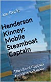 Henderson Kinney: Mobile Steamboat Captain