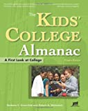The Kids' College Almanac: A First Look at College, 4th Ed (Kids' College Almanac: First Look at College)