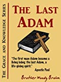 The Last Adam (Grace and Knowledge Series Book 1)
