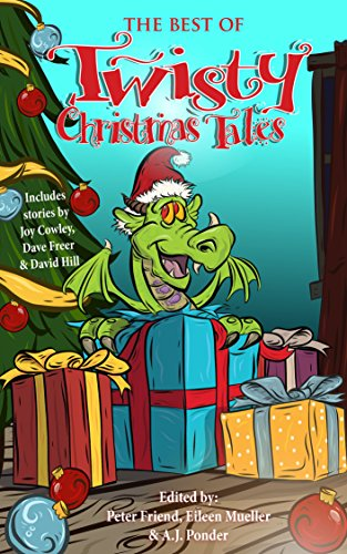 Free Kindle Book : The Best of Twisty Christmas Tales: Edited by Peter Friend, Eileen Mueller & A.J.Ponder. Includes stories by Joy Cowley, David Hill, Dave Freer & Lyn McConchie