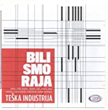 TESKA INDUSTRIJA - Bili smo raja, Album 2011 (CD) by TESKA INDUSTRIJA (2011-01-01)
