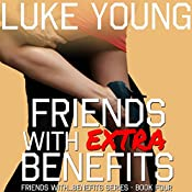Friends with Extra Benefits | Luke Young