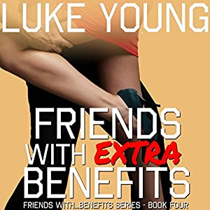 Friends with Extra Benefits Audiobook