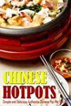 Chinese Hotpots: Simple and Delicious...