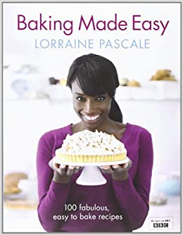 Baking Made Easy: Amazon.co.uk: Lorraine Pascale ...
