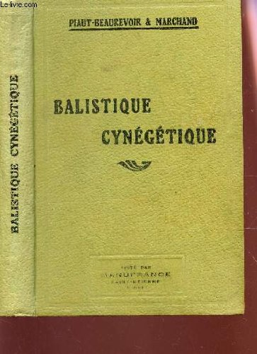 BALISTIQUE CYNEGETIQUE / Science du tir de Cahsse eposée en langage usuel et rendue ainsi accessible a tous. gratuit