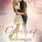 Crossing: Open Door Love Story, Book 1 | Stacey Wallace