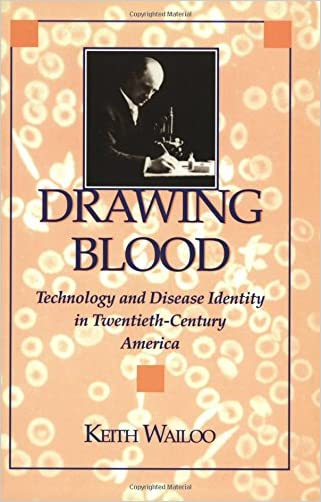 Drawing Blood: Technology and Disease Identity in Twentieth-Century America (The Henry E. Sigerist Series in the History of Medicine) written by Keith Wailoo