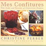 img - for Mes Confitures: The Jams and Jellies of Christine Ferber Mes Confitures book / textbook / text book