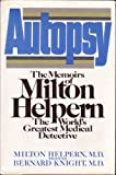 Autopsy: The Memoirs of Milton Helpern, the World's Greatest Medical Detective