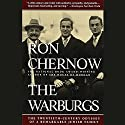 The Warburgs: The Twentieth-Century Odyssey of a Remarkable Jewish Family Hörbuch von Ron Chernow Gesprochen von: Jonathan Reese