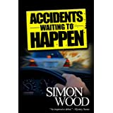 Accidents Waiting to Happen ~ Simon Wood