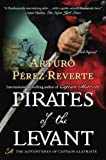 Pirates of the Levant: A Novel (Captain Altriste) (0452297303) by Perez-Reverte, Arturo