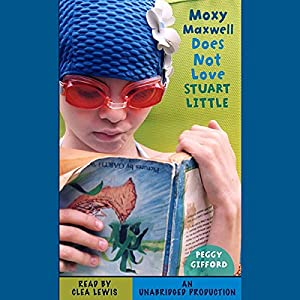 Moxy Maxwell Does Not Love Stuart Little Audiobook