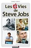 Les 4 vies de Steve Jobs par Daniel Ichbiah