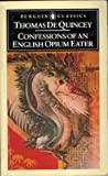 Confessions of an English Opium-eater (014043061X) by Thomas De Quincey