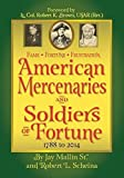img - for Fame * Fortune * Frustration American Mercenaries and Soldiers of Fortune 1788-2014 book / textbook / text book