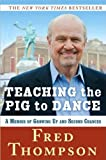 TeachingPigtoDance(Teaching Pig to Dance: A Memoir of Growing Up and Second Chances [Hardcover](2010)