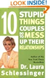 Ten Stupid Things Couples Do to Mess Up Their Relationships