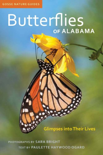 Butterflies of Alabama: Glimpses into Their Lives (Gosse Nature Guides)