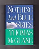 Nothing But Blue Skies (0395545404) by McGuane, Thomas