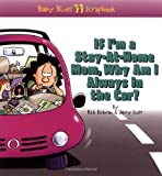 If I'm a Stay-At-Home Mom, Why Am I Always in the Car? (Baby Blues Scrapbook No. 11) (0836278453) by Scott, Jerry