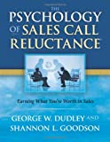 img - for The Psychology of Sales Call Reluctance: Earning What You're Worth in Sales book / textbook / text book