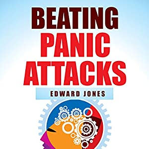 Beating Panic Attacks Audiobook