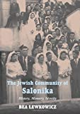 img - for Jewish Community of Salonika: History, Memory, Identity by Bea Lewkowicz (2006-03-01) book / textbook / text book