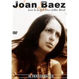 Baez, Joan - Love Is Just A Four Letter Word: In Performance