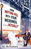 From Notting Hill with Four Weddings . . . Actually