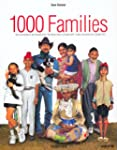 1000 Families: The Family Album of Pl...