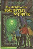 The Secret of the Haunted Mirror (Alfred Hitchcock and the Three Investigators, 21) (0394828208) by Mary V. Carey