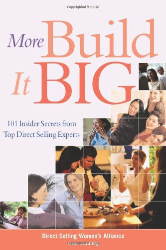 More Build It Big: 101 Insider Secrets From Top Direct Selling Experts front-1065740