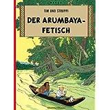 """Tim und Struppi, Carlsen Comics, Neuausgabe, Bd.5, Der Arumbaya-Fetisch (Tintin en Allemand)von """"Herg�"""""""