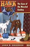 HANK THE COWDOG THE CASE OF THE MEASLED COWBOY (0141304235) by ERICKSON JOHN R author/ illust.by GERALD L HOLMES