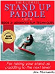 The Ultimate Stand Up Paddle Guide -...