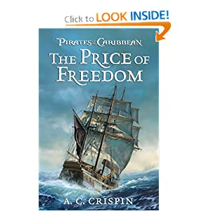 The Price of Freedom (Pirates of the Caribbean) by A.C. Crispin