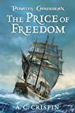 The Price of Freedom (Pirates of the Caribbean) (1423107047) by Crispin, A.C.